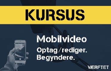 Kursus: Begynder - Mobil Video - Lær at optage og redigere professionelle videoer